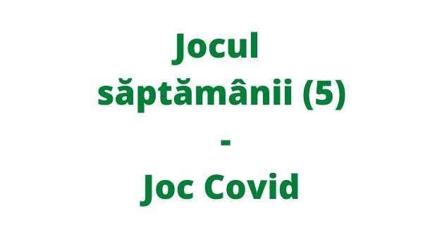Jocul săptămânii (5) – Joc Covid