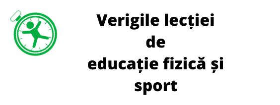 Verigile lectiei de educatie fizica si sport